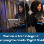 Women in Tech in Nigeria: Analyzing the Gender Digital Divide