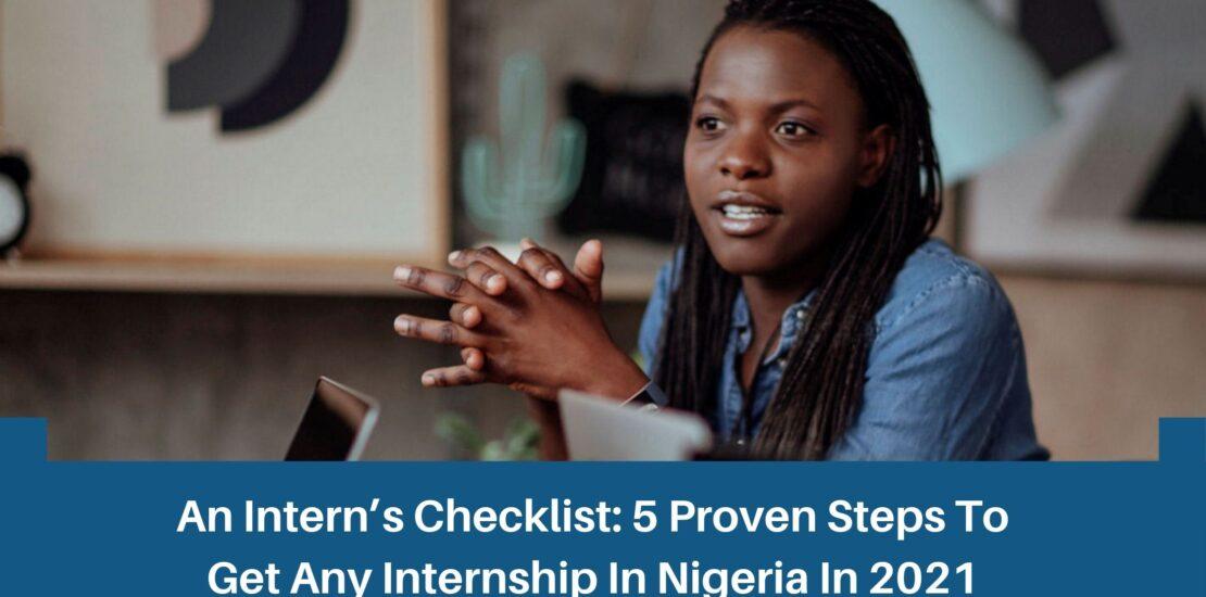 Internship: 5 Proven Steps To Get Any Internship In Nigeria In 2021