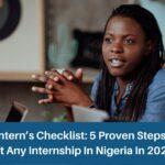 An Intern's Checklist: 5 Proven Steps to Get any Internship in Nigeria in 2021