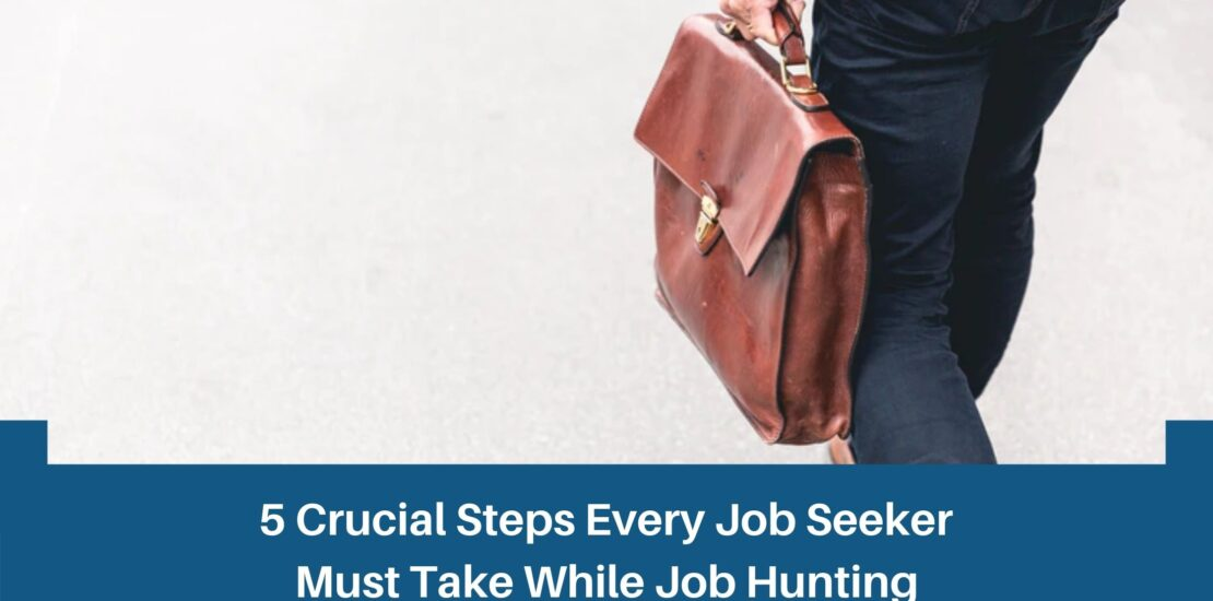 5 Crucial Steps Every Job Seeker Needs to Get a Job Quickly