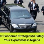 7 Post-Pandemic Strategies to Safeguard Your Expatriates in Nigeria