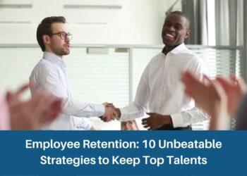 10 Best Strategies To Boost Employee Retention | Proten International