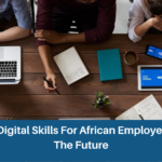 10+ Top Digital Skills For African Employees Of The Future